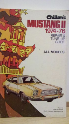 9780801965388: Chilton's repair and tune-up guide, Mustang II, 1974-76