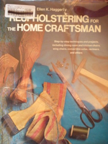 Reupholstering for the home craftsman: Torelli, Michael E