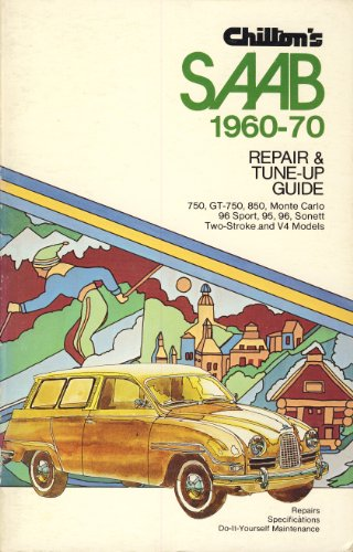 Chilton's Saab 1960-70 / Repair and Tune-up Guide -- 750 / GT-750 / 850 / Monte Carlo 96 Sport ...