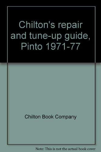 9780801966071: Chilton's repair and tune-up guide, Pinto 1971-77