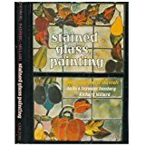 Stained Glass Painting : The Techniques of: Anita Isenberg; Richard