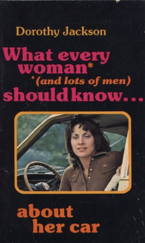 9780801966637: What every woman (and lots of men) should know... about her car
