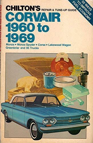 Chilton's Repair and Tune-Up Guide Corvair 1960 to 1969: Standard Mdels, Monza, Monza Spyder, ...