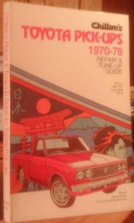 Chilton's repair and tune-up guide, Toyota pick-ups, 1970-1978: Chilton Book Company