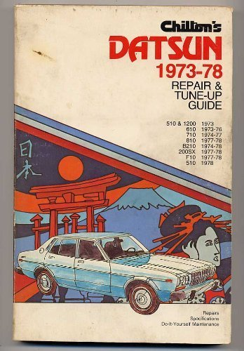 Chilton's Datsun 1973-78 Repair and Tune-up Guide