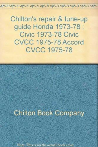 Chilton's Repair and Tune-Up Guide, Honda, 1973-78: Robert F. King;