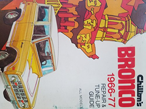 Chilton's repair and tune-up guide, Bronco, 1966-1977 (0801967015) by Chilton Book Company