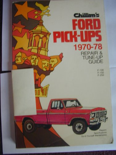 9780801967047: Chilton's Repair and tune-up guide, Ford pick-ups, 1970-1978