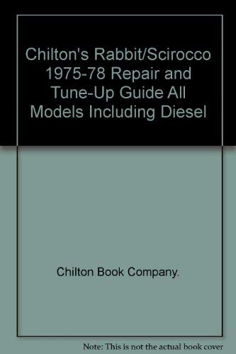 9780801967368: Chilton's Rabbit/Scirocco 1975-78 repair & tune-up guide, all models including diesel