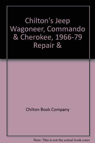 9780801967399: Chilton's Jeep Wagoneer, Commando & Cherokee, 1966-79 Repair & Tune-up Guide, All Models