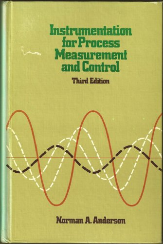 Instrumentation for Process Measurement and Control: Anderson, Norman A.