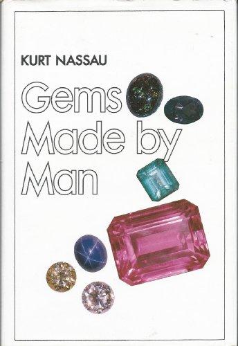 Gems Made by Man {FIRST EDITION}: Nassau, PhD, Kurt