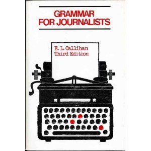 Grammar for Journalists: E. L. Callihan