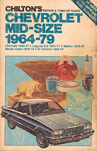 9780801968402: Chilton's repair & tune-up guide, Chevrolet mid-size, 1964-79: Chevelle 1964-77, Laguna S-3 1974-77, Malibu 1978-79, Monte Carlo 1970-79, El Camino 1964-79