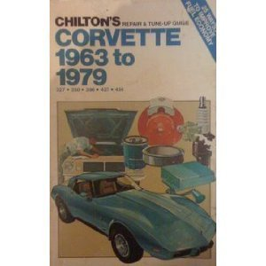 9780801968433: Chilton's Repair and Tune-Up Guide, Corvette, 1963 to 1979, 327, 350, 396, 427, 454