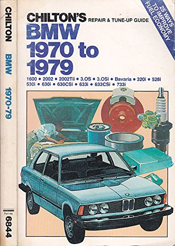 Chilton's repair & tune-up guide, BMW 1970 to 1979 (0801968445) by Chilton Book Company