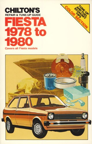 Chilton's Repair and Tune-Up Guide Fiesta 1978 to 1980: Covers All Fiesta Models (0801968461) by Chilton Book Company