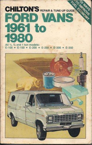 9780801968495: Chilton's Repair & Tune-up Guide, Ford Vans, 1961 to 1980: All 1/2, 3/4, and 1 ton models : E-100, E-150, E-200, E-250, E-300, E-350