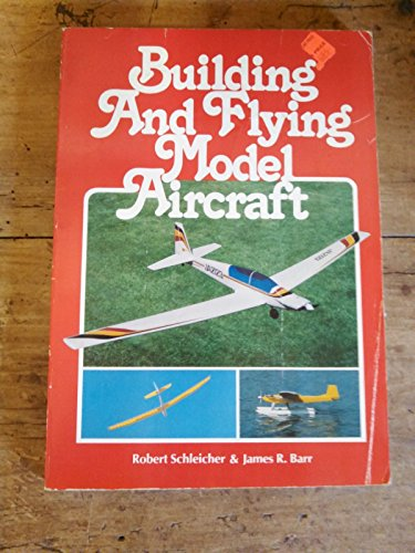 9780801969041: Building and Flying Model Aircraft