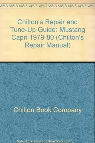 9780801969638: Chilton's Repair and Tune-Up Guide: Mustang Capri 1979-80 (Chilton's Repair Manual)