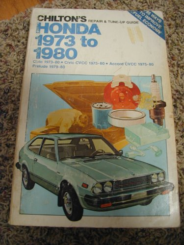 9780801969805: Chilton's Repair and Tune-Up Guide, Honda, 1973 to 1980: Civic 1973-80, Civic Cvcc 1975-80, Accord Cvcc 1975-80, Prelude 1979-80 (Chilton's Repair Manual)