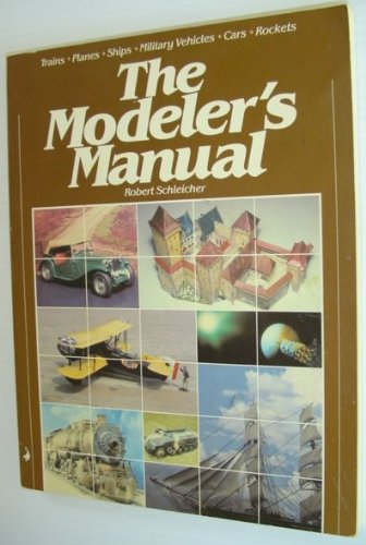 The Modeler's Manual (Chilton's craft and hobby books) (9780801969973) by Robert Schleicher
