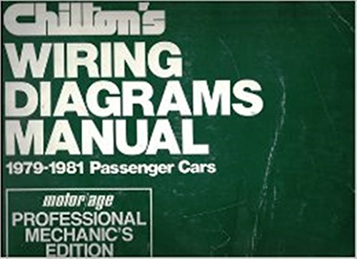 Chilton's Wiring Diagram Manual , 1979-1981 Passenger Cars (Chilton's Wiring Diagrams Manual Domestic Cars) (0801970202) by Chilton Book Company
