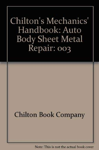 Chilton's Mechanics' Handbook: Auto Body Sheet Metal Repair (0801970334) by Chilton Book Company