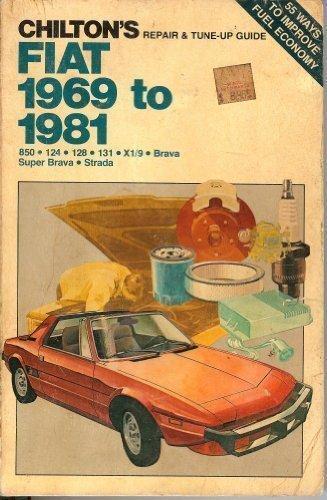 Chilton's Repair and Tune-Up Guide: Fiat, 1969-1981: Chilton Book Company