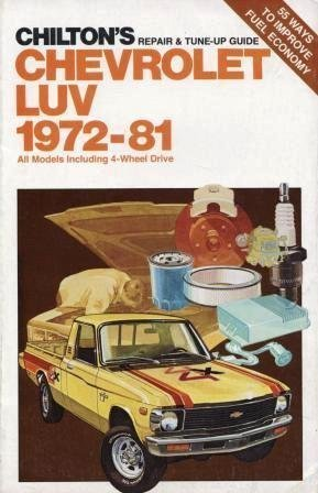 Chevrolet Luv 1972-81: All Models Including 4-Wheel Drive (Chilton's Repair & Tune-Up ...