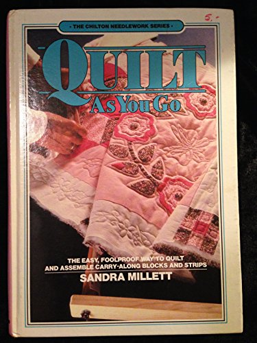 9780801971013: Quilt-as-you-go (The Chilton needlework series)