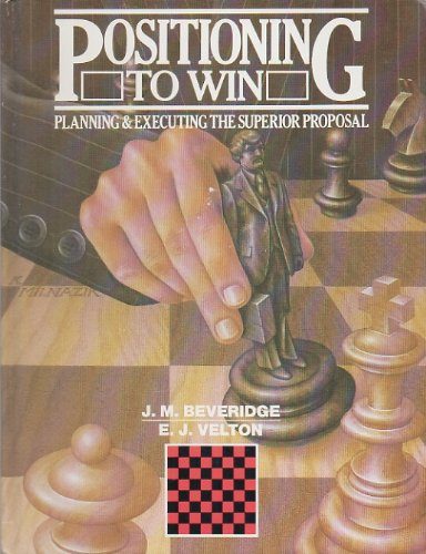 Positioning to Win: Planning and Executing the: Beveridge, James M.,