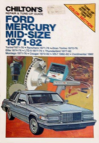 9780801971945: Chilton's repair & tune-up guide, Ford, Mercury, mid-size, 1971-82: Torino 1971-76, Ranchero 1971-78, Gran Torino 1972-76, Elite 1974-76, LTD II ... 1972-82, XR-7 1980-82, Continental 1982