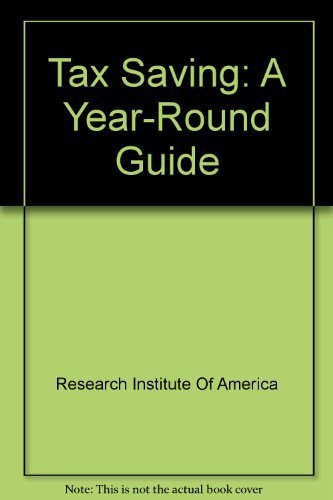 9780801972287: Tax Saving: A Year-Round Guide
