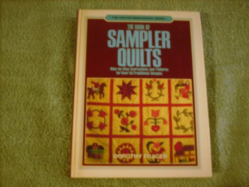 9780801972676: The book of sampler quilts (The Chilton needlework series)