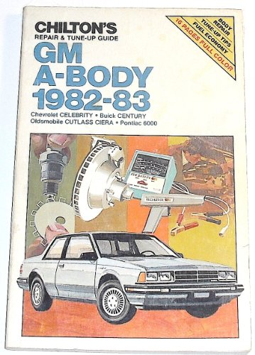 9780801973093: Repair and Tune-up Guide for G. M. A-Body 1982-83: Chevrolet Celebrity, Buick Century, Oldsmobile Cutlass Cierra, Pontiac 6000
