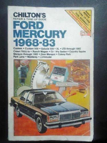 9780801973185: Chilton's repair & tune-up guide--Ford, Mercury, 1968-83: Custom, Custom 500, Galaxie 500, XL, LTD through 1982, Crown Victoria, Ranch Wagon, Country ... Colony Park, Park Lane, Monterey, Commuter