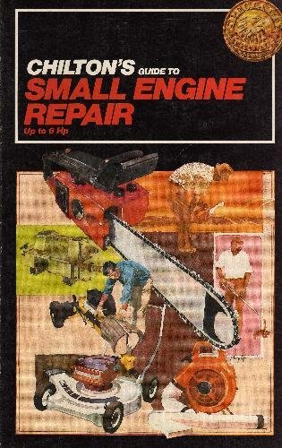 9780801973208: Chilton's Guide to Small Engine Repair Up to 6 Hp (Chilton specialty series)
