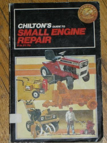 9780801973345: Chilton's Guide to Small Engine Repair: 6-20Hp (Chilton's Repair Manual)