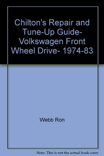 9780801973390: Chilton's repair & tune-up guide, Volkswagen front wheel drive, 1974-83: Dasher, GTI, Jetta, Quantum, Rabbit, Pick-up, Scirocco, all models including diesel