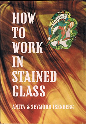 9780801973543: How to Work in Stained Glass (Chilton Glassworking Series)