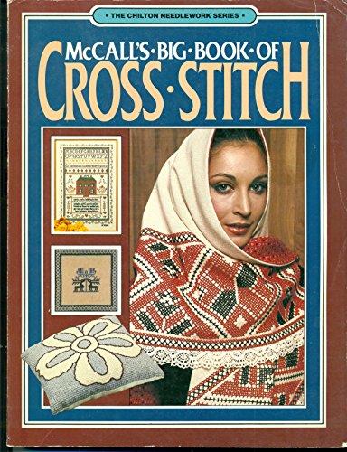 9780801973635: McCall's Big Book of Cross Stitch - The Chilton Needlework Series