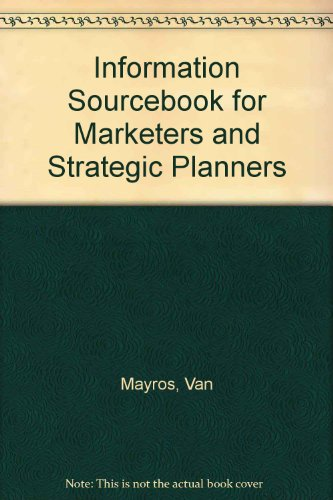 Information Sourcebook for Marketers and Strategic Planners