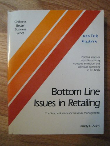 Bottom Line Issues in Retailing (Chilton's Better Business Series): Allen, Randy L.