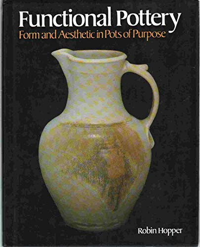 9780801974519: Functional Pottery: Form and Aesthetic in Pots of Purpose