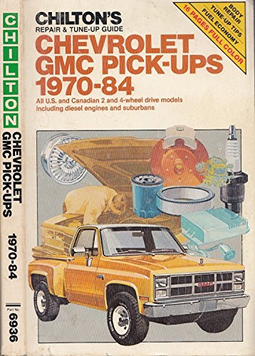 9780801974649: Chilton's repair & tune-up guide, Chevrolet [and] GMC pick-ups 1970-84: All U.S. and Canadian 2 and 4 wheel drive models including diesel engines and suburbans