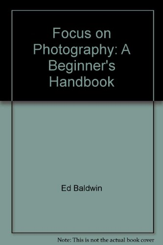 9780801974991: Focus on photography: A beginners handbook (The Chilton hobby series)