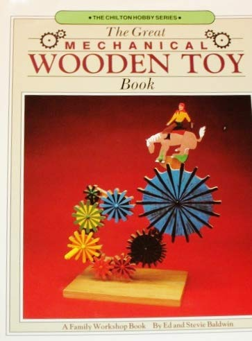 9780801975080: The Great Mechanical Wooden Toy Book (The Chilton Hobby Series)