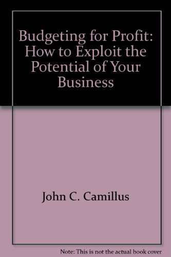 9780801975233: Budgeting for Profit: How to Exploit the Potential of Your Business (Chilton's Better Business Series)