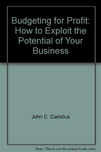 9780801975523: Budgeting for profit: How to exploit the potential of your business (Chilton's better business series)